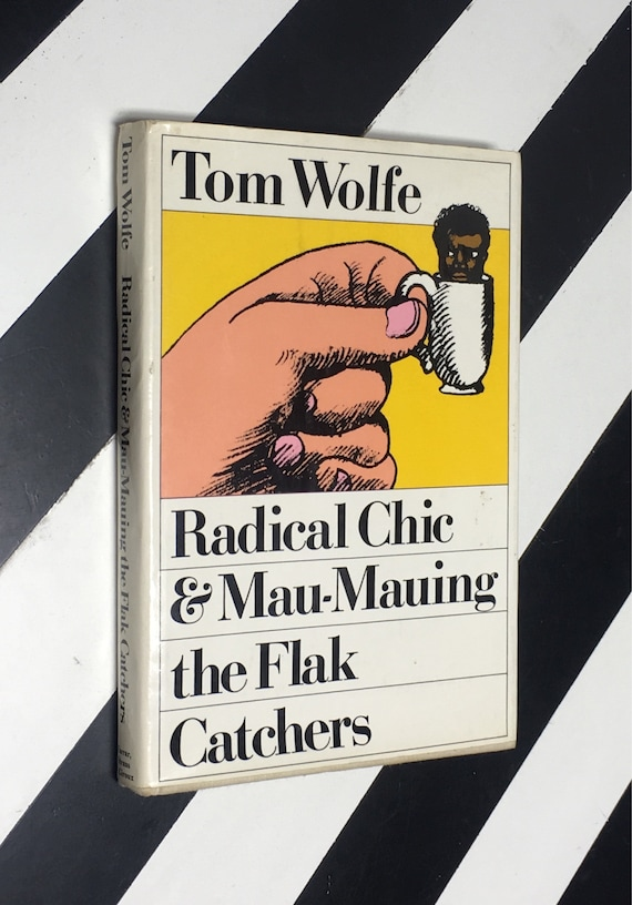 Radical Chic & Mau-Mauing the Flak Catchers by Tom Wolfe (1970) hardcover book