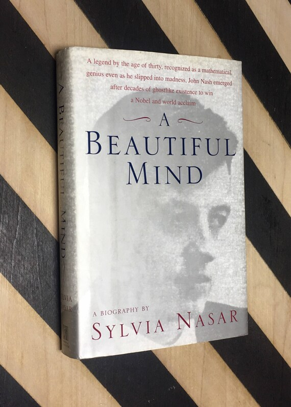 A Beautiful Mind: A Biography of John Forbes Nash, Jr., Winner of the Nobel Prize in Economics, 1994 by Sylvia Nasar (1998) hardcover book