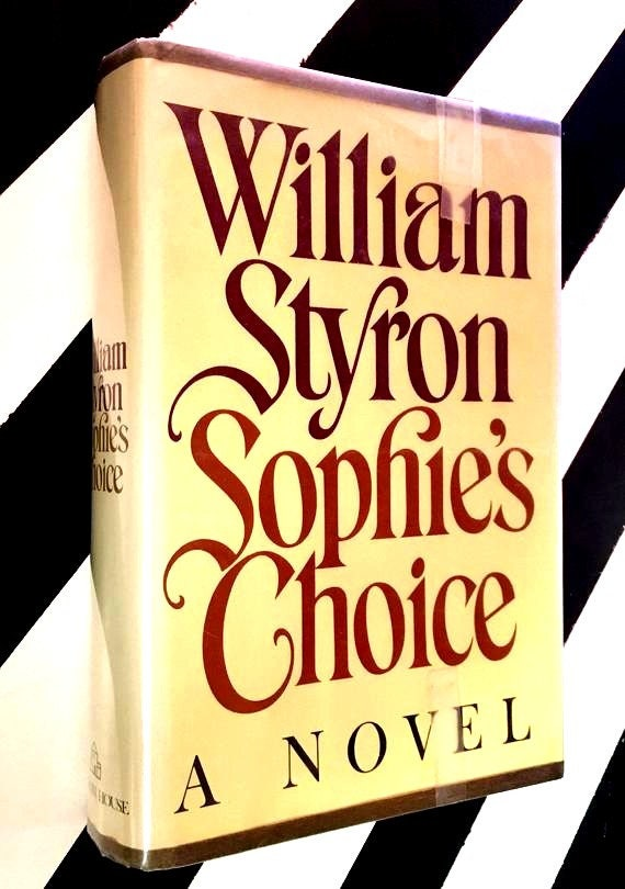 Sophie's Choice: A Novel by William Styron (1979) hardcover book