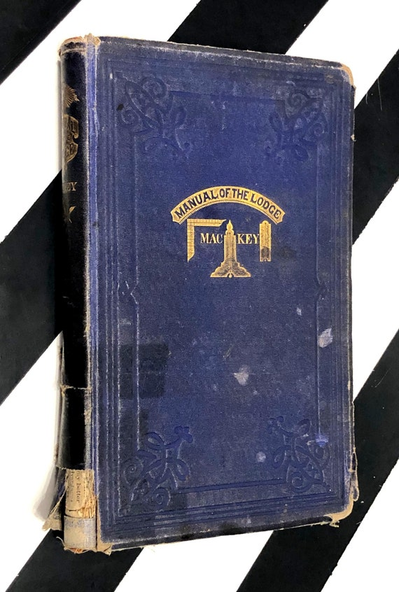 A Manual of the Lodge by Albert G. Mackey, M. D. (1867) hardcover book