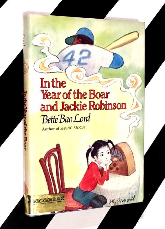 In the Year of the Boar and Jackie Robinson by Bette Bao Lord (1984) hardcover book