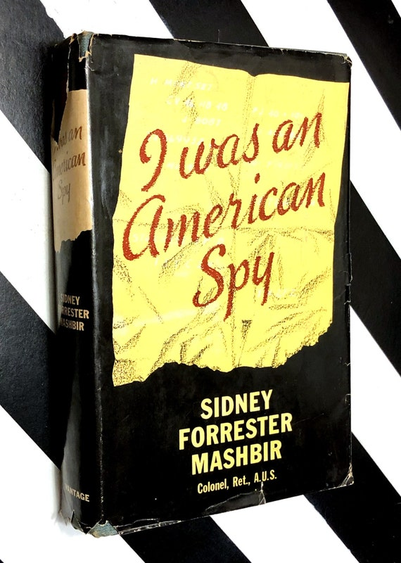 I was an American Spy by Sidney Forrester Mashbir (1953) first edition book