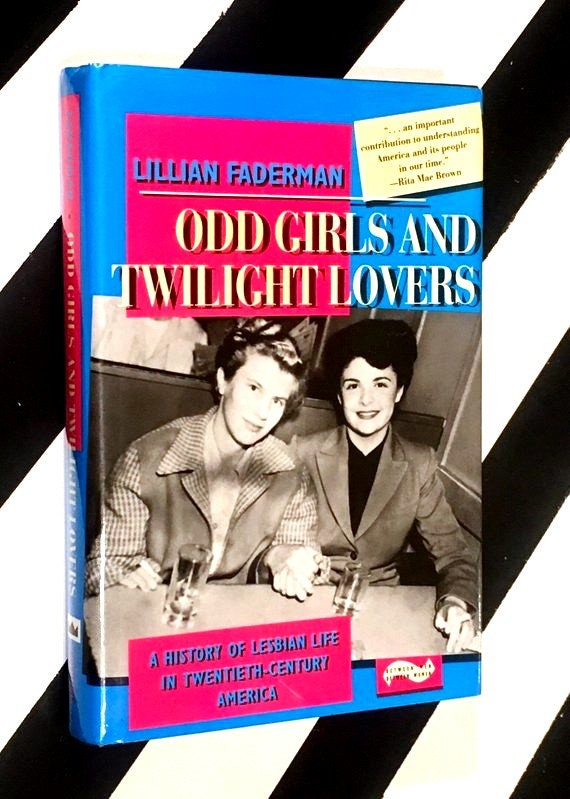 Odd Girls and Twilight Lovers: A History of Lesbian Life in Twentieth-Century America by Lillian Faderman (1991) hardcover book