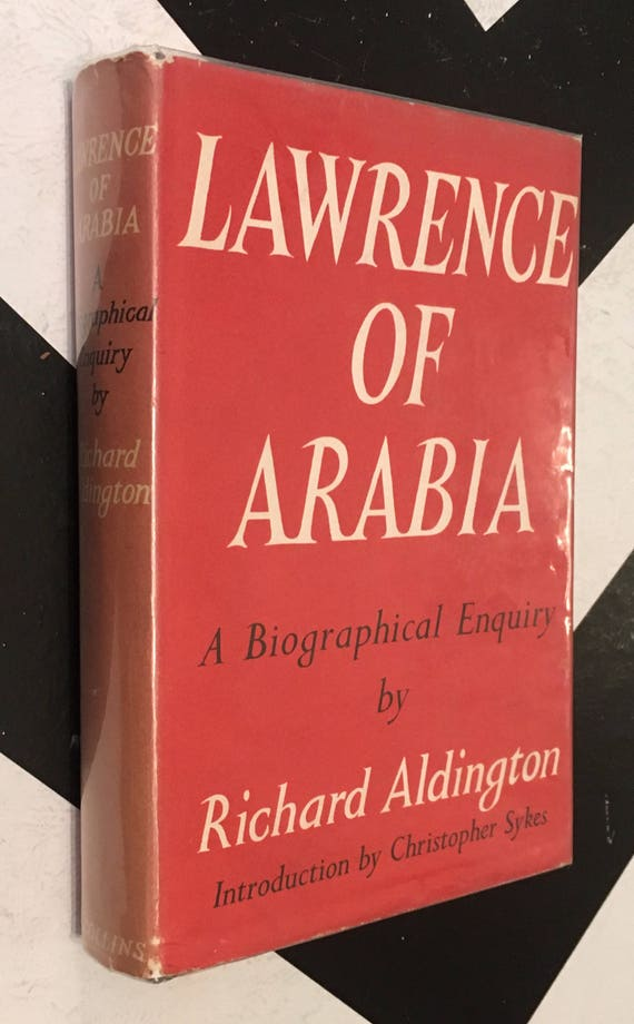 Lawrence of Arabia - A Biographical Enquiry by Richard Aldington with Introduction by Christopher Skyes (Hardcover, 1969)