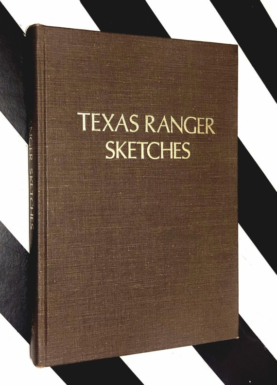 Texas Ranger Sketches by Robert W. Stephens (1972) hardcover book