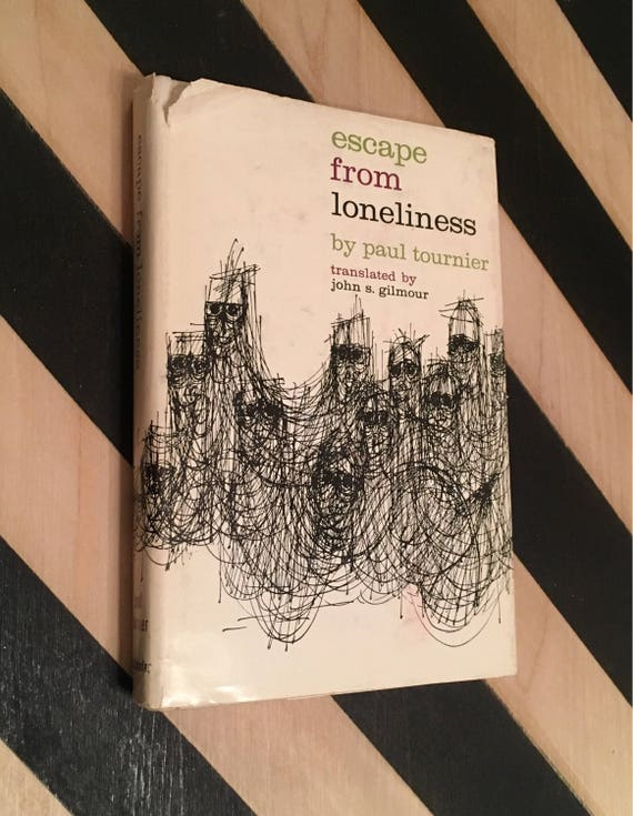 Escape From Loneliness by Paul Tournier; Translated by John S. Gilmour (1974) hardcover book