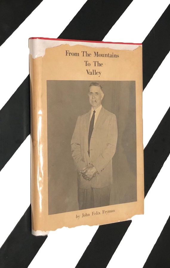 From the Mountains to the Valley by John Felix Fryman (1971) hardcover signed book