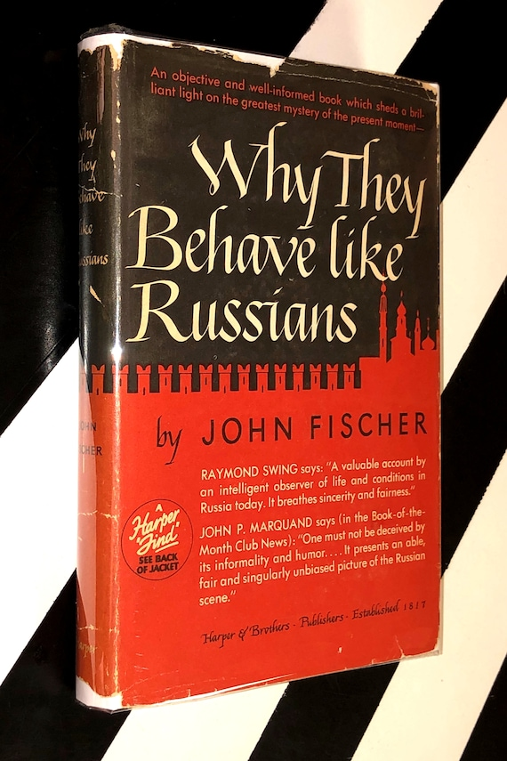 Why They Behave Like Russians by John Fischer (1947) hardcover first edition book