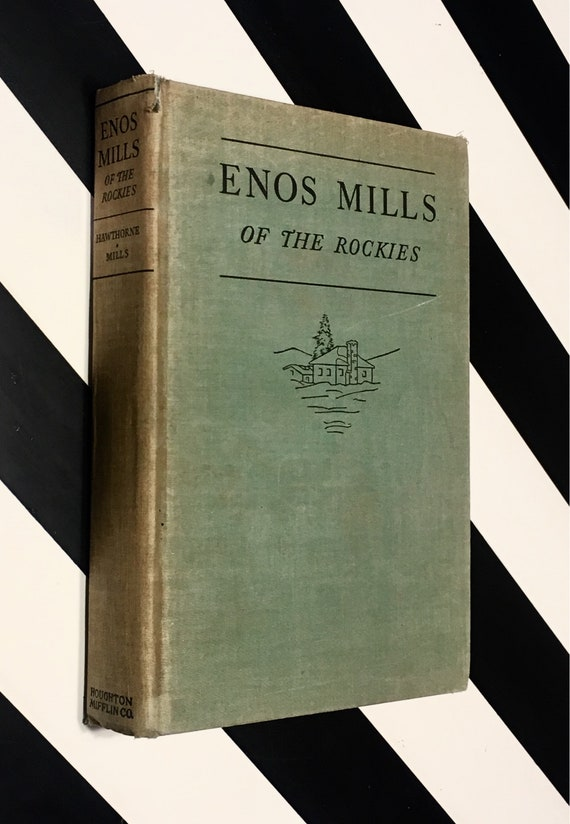 Enos Mills of the Rockies by Hildegarde Hawthorne and Esther Burnell Mills (1935) hardcover book SIGNED by Esther Burnell Mills