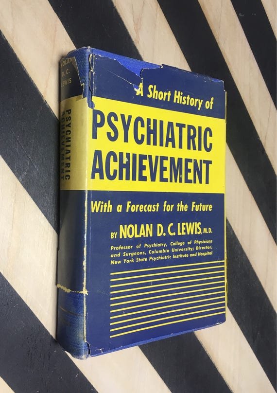 A Short History of Psychiatric Achievement with a Forecast for the Future by Nolan D. Lewis, M. D. (Hardcover, 1941) vintage book