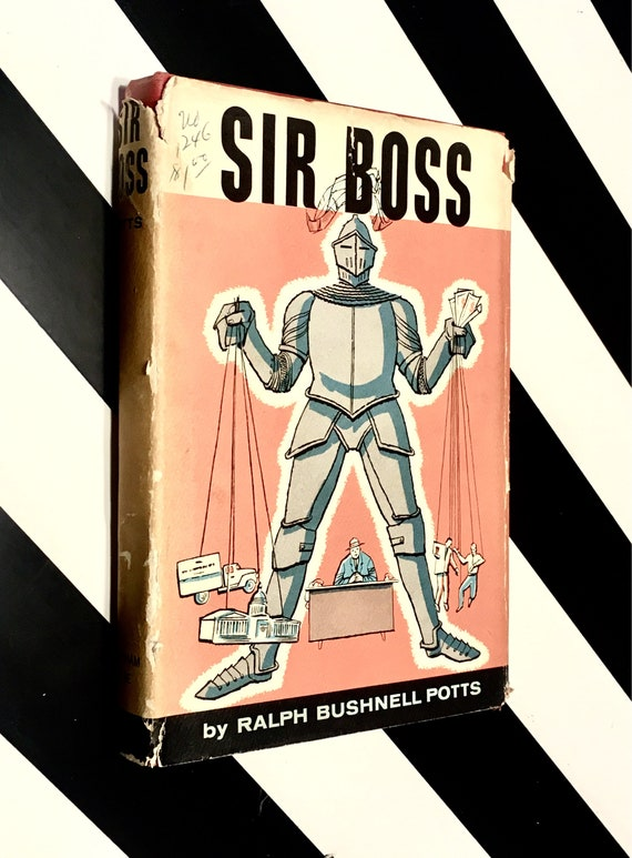 Sir Boss by Ralph Bushnell Potts (1959) hardcover SIGNED/INSCRIBED book