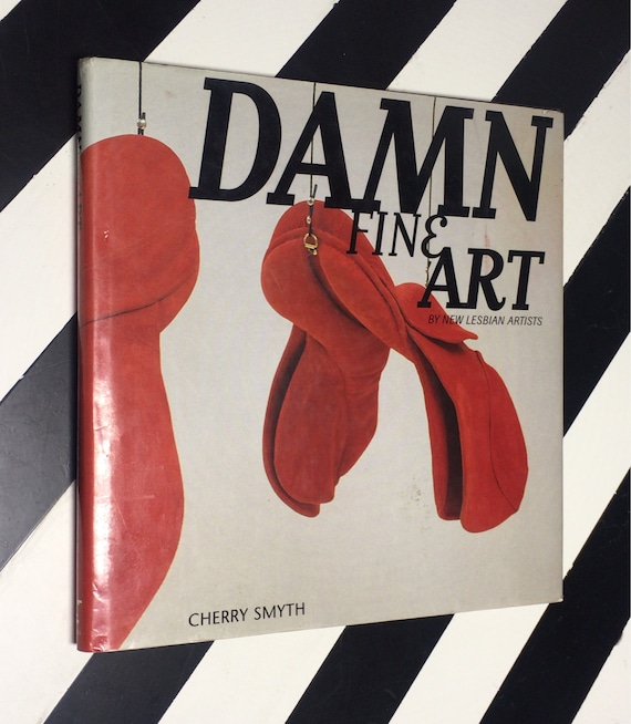 Damn Fine Art By New Lesbian Artists by Cherry Smyth (1996) hardcover book