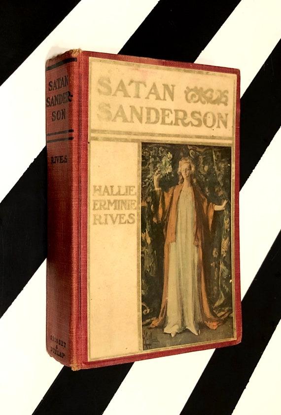 Satan Sanderson by Hallie Ermine Rives (1907) hardcover book