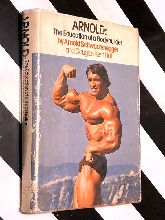 The Education of a Body Builder by Arnold Schwarzenegger (1977) hardcover book