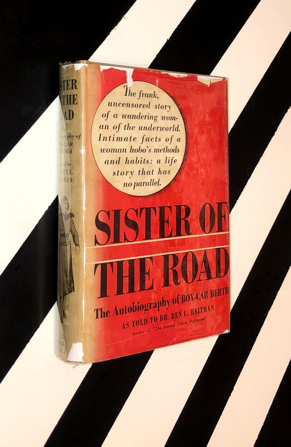 Sister of the Road: An Autobiography of Box-Car Bertha as told to Dr. Ben Reitman (1937) hardcover book