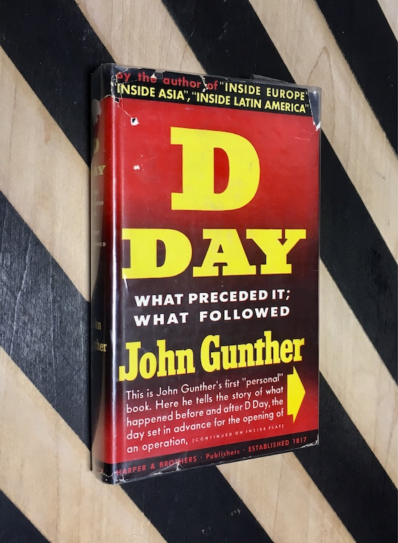 D Day: What Proceeded It; What Followed by John Gunther (1944) hardcover book