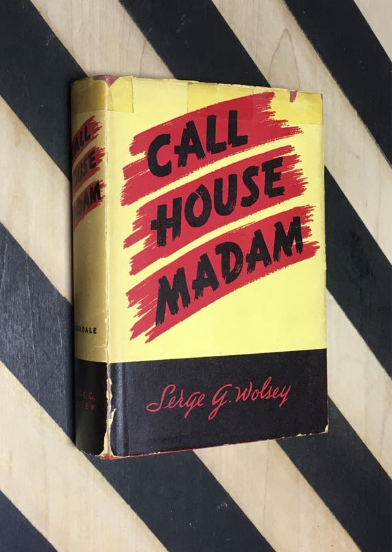 Call House Madam: The Story of the Career of Beverly Davis as told by Serge G. Wolsey (1942) hardcover book