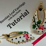 Russian Leaf Earrings with Rosebuds Tutorial