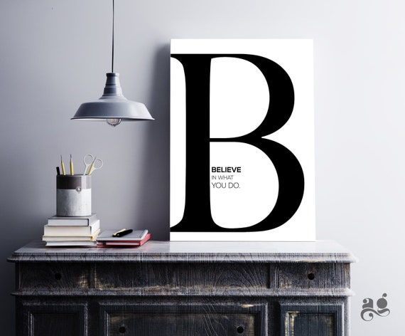 Letter B Wall Decor Printable Believe In What You Do Quote Motivational Monogram Black White Art Print First Name Initial Letter B Sign