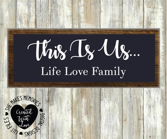 This Is Us Svg Family Svg Life Svg Love Svg Wall Decor Wedding