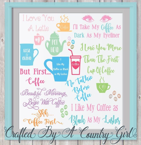 Coffee Svg Svg Bundle Digital Design Cut File Yeti Decal Silhouette Cricut Coffee Mocha Latte Pot Head Mug Cup Beans By Crafted By A Country Girl Digital Designs Catch My Party