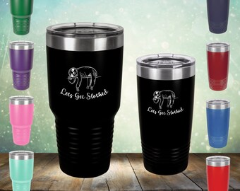 7db61ffb75f Lets Get Slothed 20 oz and 30 oz beer liquor drinker Spirit Animal Engraved  Ring Tumbler Cup Glass Stemless Gift her, wife,father gift