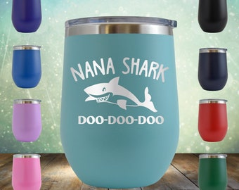 0953fa541ae Nana Shark, Doo Doo- Wine 12 oz Engraved Tumbler Cup Glass Stemless -  Birthday Gift for him, her, wife, father, mother, mama, teacher