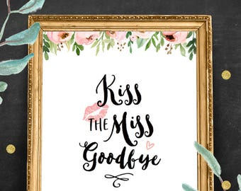 picture regarding Kiss the Miss Goodbye Printable named Kiss the overlook Etsy