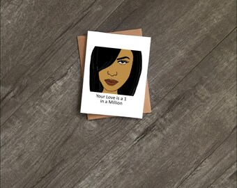 Aaliyah One in A million / Greeting Card / Anniversary Card / BFF card /