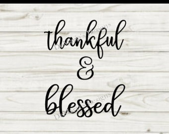 Thankful & Blessed Digital File SVG and PNG