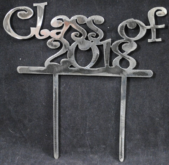 Class of 2018 Cake Topper, High School Graduation, College Graduation, Metal Cake Topper, 2018 Events, Cupcake Toppers, Custom Cake Toppers