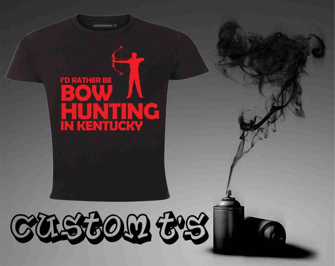 Rather Be Bow Hunting In Kentucky t shirt