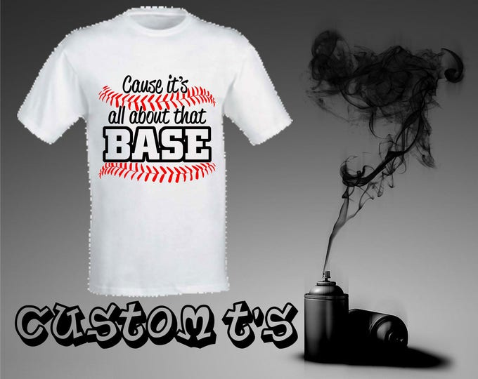 All About That Base funny tshirt