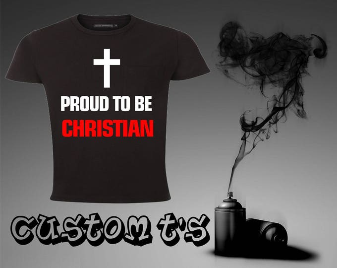 Proud To Be Christian religion, christian t shirt