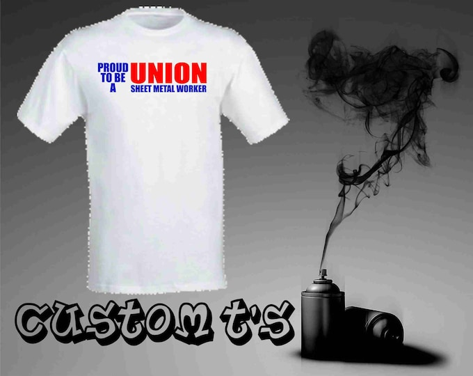 Sheet Metal Union Worker , union t shirt