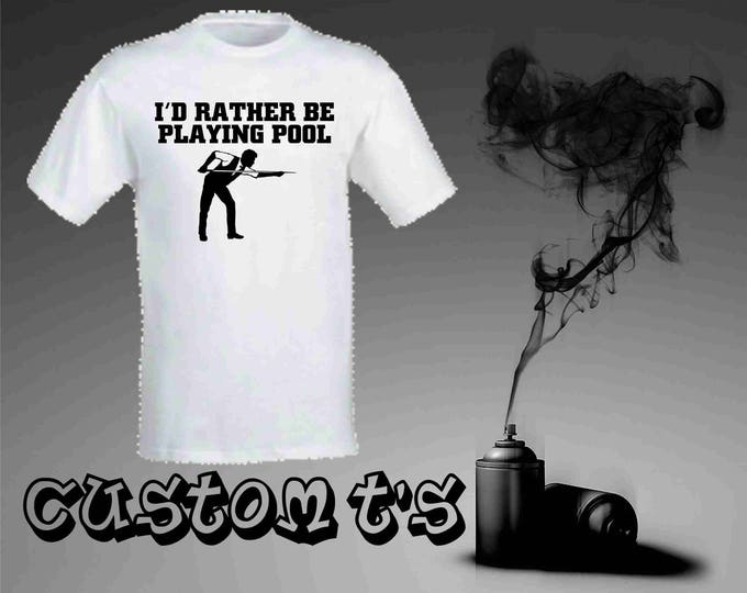 I'd Rather Be Playing Pool t shirt