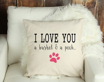 I Love You a bushel and a peck Decorative Pillow