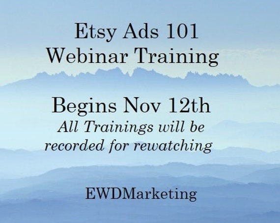 Etsy Ads 101 Webinar Training, Begins Nov 12th