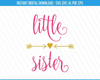 Little sister Svg, Sister svg, Little sister cut files, Siblings svg, Svg cut file, Sister tshirt print, Cricut- Svg, Dxf, Ai, Pdf, Eps