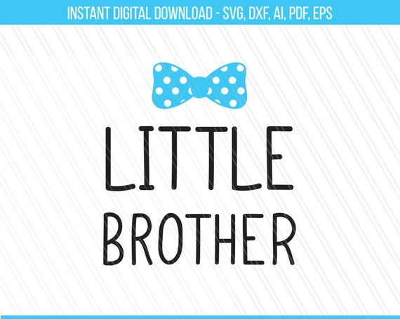 Little Brother Svg Lil Brother Svg Baby Brother Cut Files Etsy
