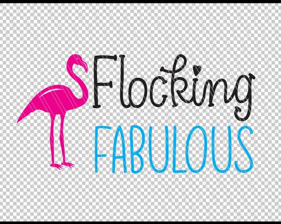 Flocking fabulous svg, Flamingo svg, Girly Shirt quotes, Funny svg, Beach,  Printable, Cricut silhouette cut files-svg,dxf,ai,pdf,png,eps