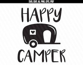Happy Camper Svg, Camping svg, Camper svg dxf cut file, Traveler svg, Cricut silhouette - Svg, Dxf, Png, Ai, Pdf, Eps - Instant Download