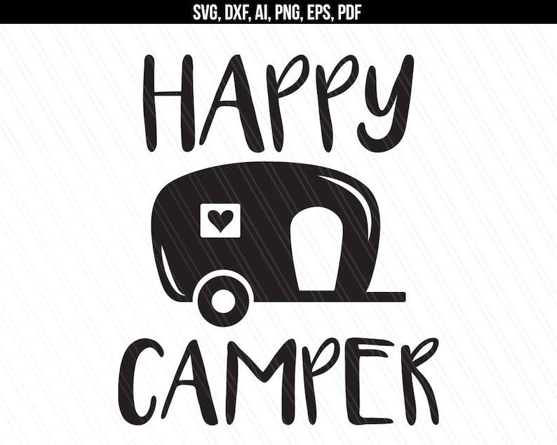 Happy Camper Svg Camping svg Camper svg dxf cut file image 0