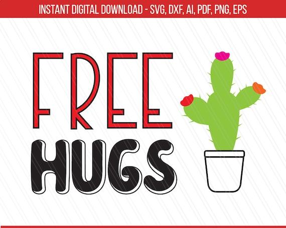 Free Hugs Svg Free Hugs Clipart Cactus Svg Hugs Svg Dxf Etsy