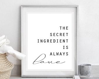The secret ingredient is always love-Quote Art Print, Nursery Wall Art, Bedroom Poster, Love Quote Printable, Living Room Decor, Digital Art