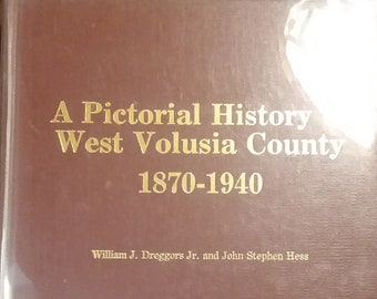 A Pictorial History of West Volusia (Florida) County