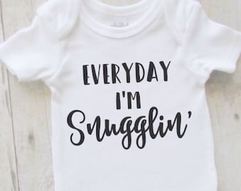Baby shower gift - everyday im snugglin - baby bodysuit - cute baby clothes - unisex baby shirt - funny baby bodysuit - baby clothes - baby