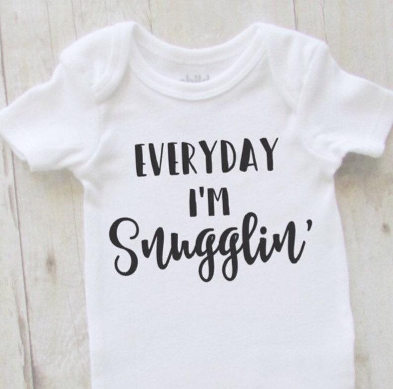 d9e66f3cb Funny baby shirt everyday im snugglin baby bodysuit cute