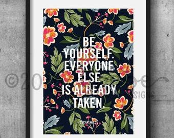 Be Yourself Everyone Else is Taken, Wall Art, 8x10, 5x7, Floral, Flowers, Green, Purple, Pink, Orange, Blue, Gray, Printable, housewarming