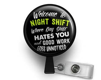 Welcome To Night Shift Retractable ID Badge Reel